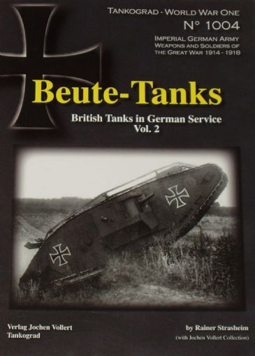 Beute-Tanks, British Tanks in German Service Vol.2, by Rainer Strasheim